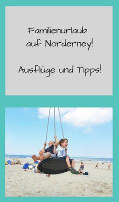 Familienurlaub, Norderney, Ausflüge, Kinder, Tipps, Empfehlungen, Nordsee, Familienzeit, Regen,