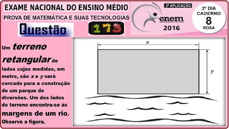 CURSO MATEMÁTICA ENEM 2016 QUESTÃO 173 PROVA ROSA RESOLVIDA EXAME NACION... https://youtu.be/1Ukon7bxBYo