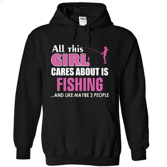 All this girl cares about is Fishing - #hipster tshirt #sweatshirt zipper. ORDER HERE => https://www.sunfrog.com/LifeStyle/All-this-girl-cares-about-is-Fishing-4207-Black-18558944-Hoodie.html?68278