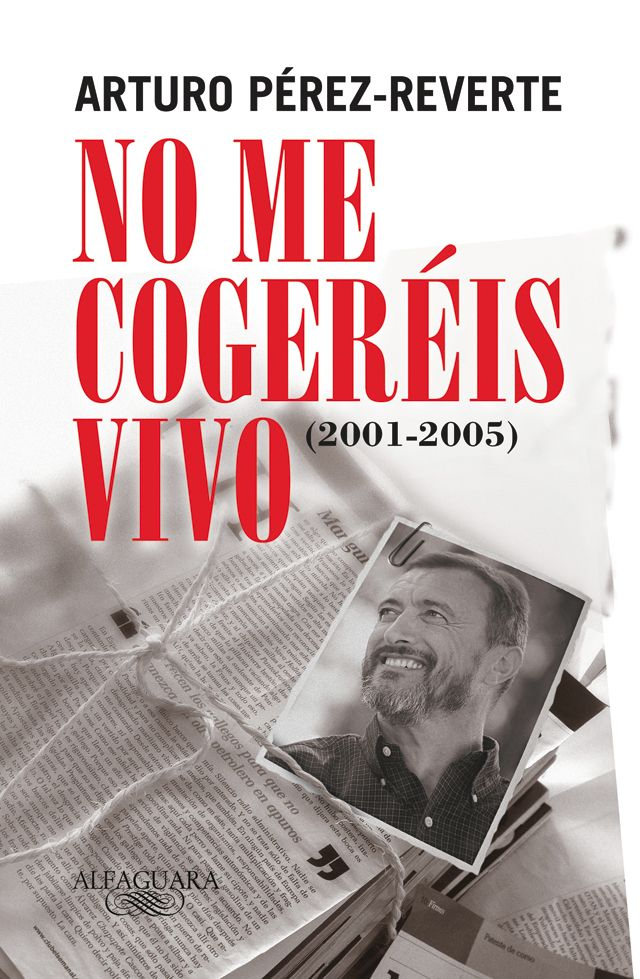 Spanish novelist and war correspondent. Portada de No me cogeréis vivo