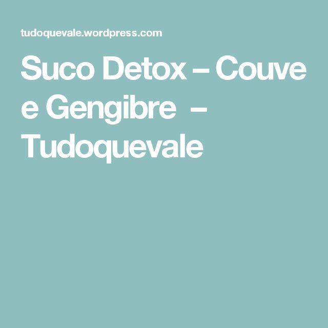 Suco Detox – Couve e Gengibre – Tudoquevale