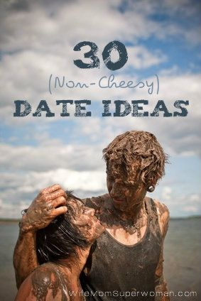 30 (Non-Cheesy) Date Ideas.
