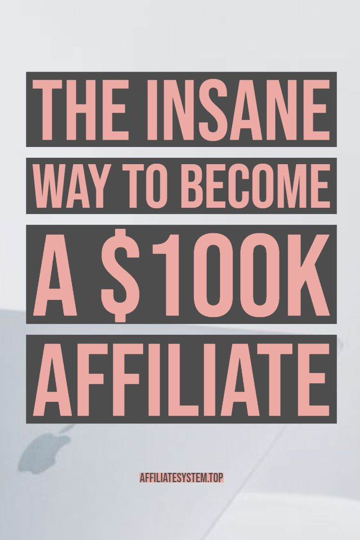 The insane way to become a $100K Affiliate