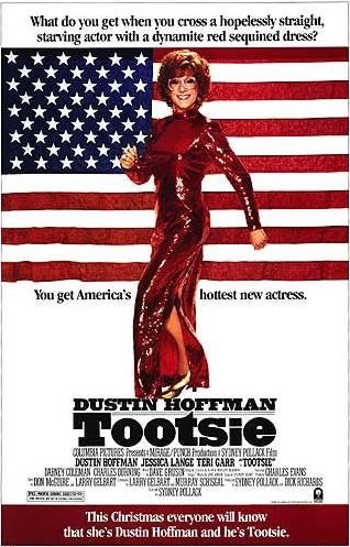 """Tootsie - """"Look, you don't know me from Adam. But I was a better man with you, as a woman... than I ever was with a woman, as a man. You know what I mean? I just gotta learn to do it without the dress. At this point, there might be an advantage to my wearing pants. The hard part's over, you know? We were already... good friends."""""""