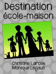 bientôt Destination école-maison (livre IEF Québec)