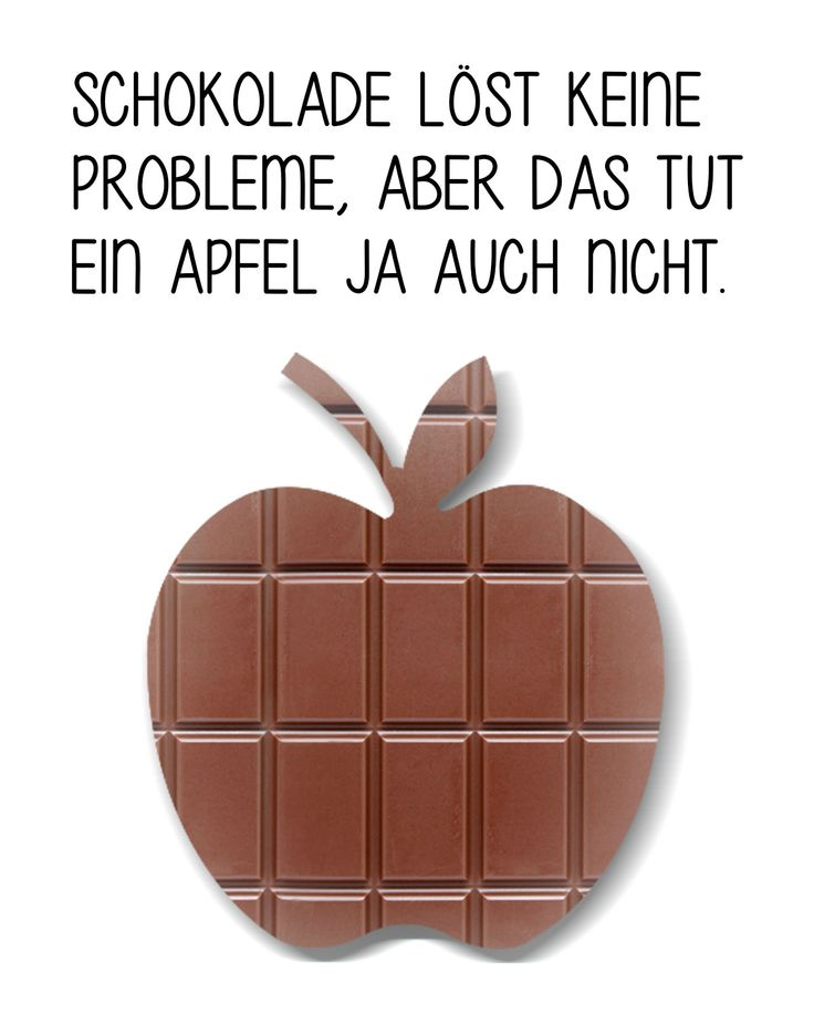 Chocolate doesn't fix problems, but neither do apples. :)