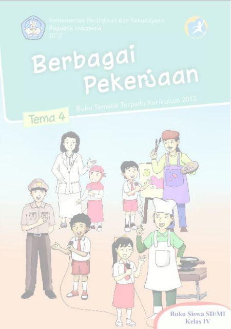 Download Buku Siswa Kurikulum 2013 SD Kelas 4 Tema 4 Berbagai Pekerjaan