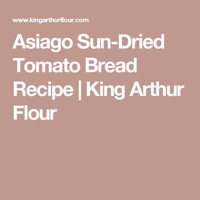 Asiago Sun-Dried Tomato Bread Recipe | King Arthur Flour