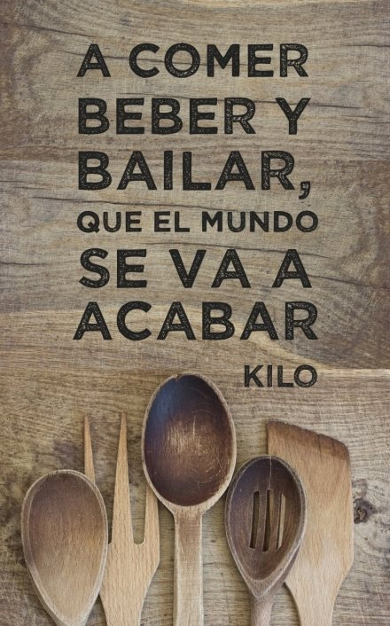 A comer, beber y bailar, que el mundo se va a acabar!!