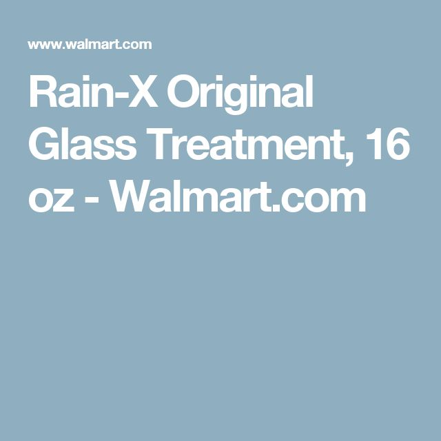 Rain-X Original Glass Treatment, 16 oz - Walmart.com