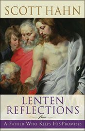 New! Lenten Reflections From A Father Who Keeps His Promises   Scott Hahn