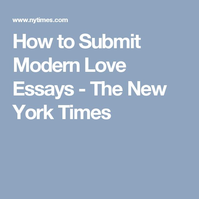 best love essay ideas myself essay college how to submit modern love essays