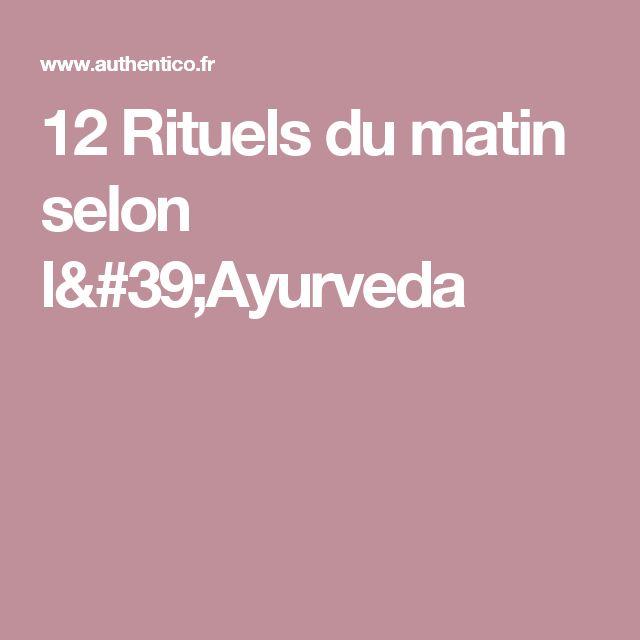 12 Rituels du matin selon l'Ayurveda
