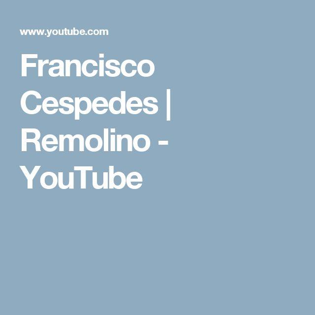 Francisco Cespedes | Remolino - YouTube