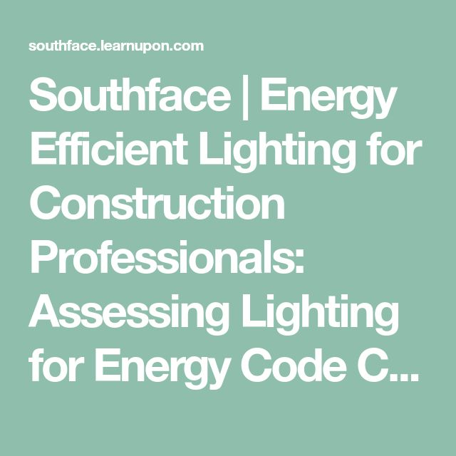18 best leed info images on pinterest buildings bulb and bulbs southface energy efficient lighting for construction professionals assessing lighting for energy code compliance fandeluxe Choice Image