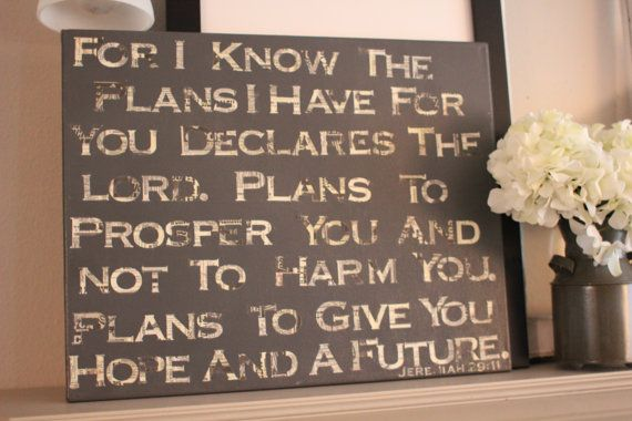Jeremiah 29:11...I bet I could make this...This is the verse Chad and I centered our wedding around