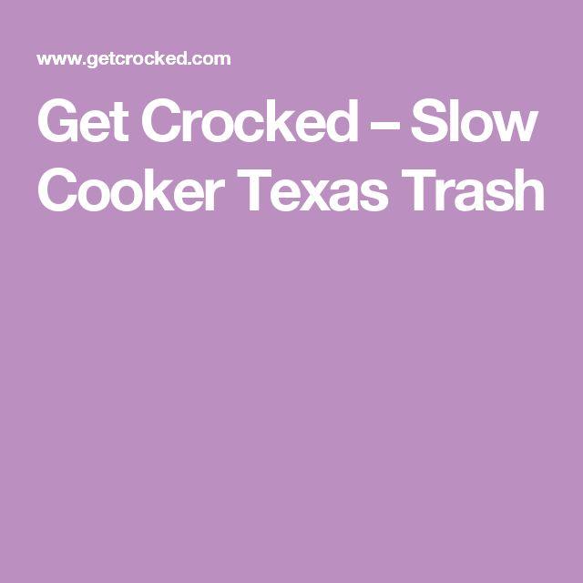Get Crocked – Slow Cooker Texas Trash