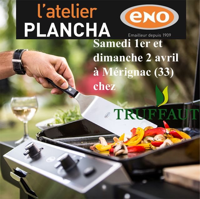Atelier Plancha ENO le samedi 1er et dimanche 2 avril chez @Jardineries Truffaut à Mérignac - Bordeaux: Cours de cuisine à la plancha avec un chef pour apprendre à cuisiner sur la Plancha ENO. Conseils et astuces de cuisson et de nettoyage. Cours de cuisine sur réservation auprès du magasin au 05 56 12 91 00