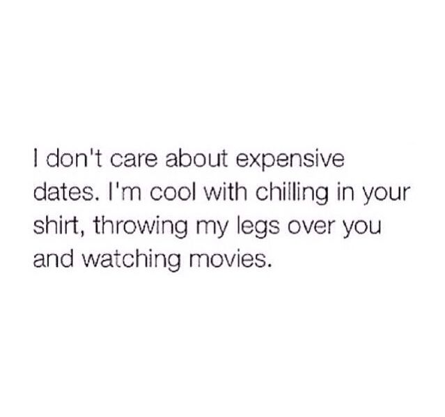 Just spending time with you is enough, you don't have to splurge on me. I don't care about all of that.