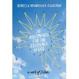36 Arguments for the Existence of God: A Work of Fiction (Hardcover)By Rebecca Goldstein