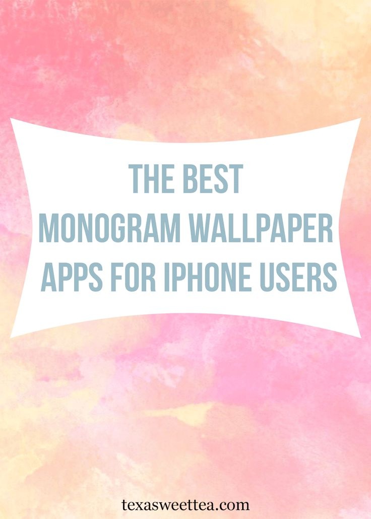 Love monograms? Well you'll love this blog post that features some of the best apps for making monogram wallpapers! | texasweettea