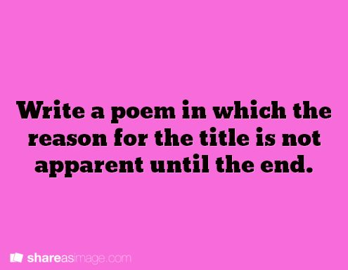 so basically all of my poems then