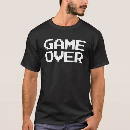 Game Over T-Shirt - click to get yours right now!