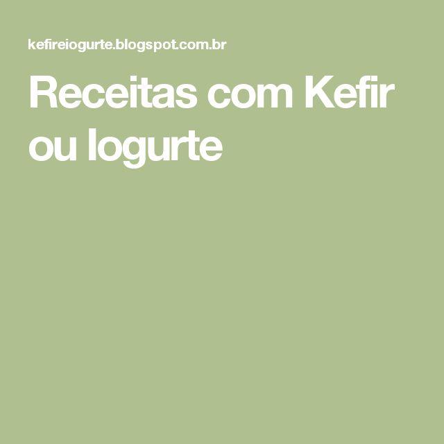 Receitas com Kefir ou Iogurte