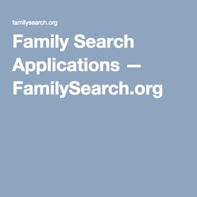 Family Search Applications — FamilySearch.org - One place to find all the apps you need to find, connect, organize, and explore your family