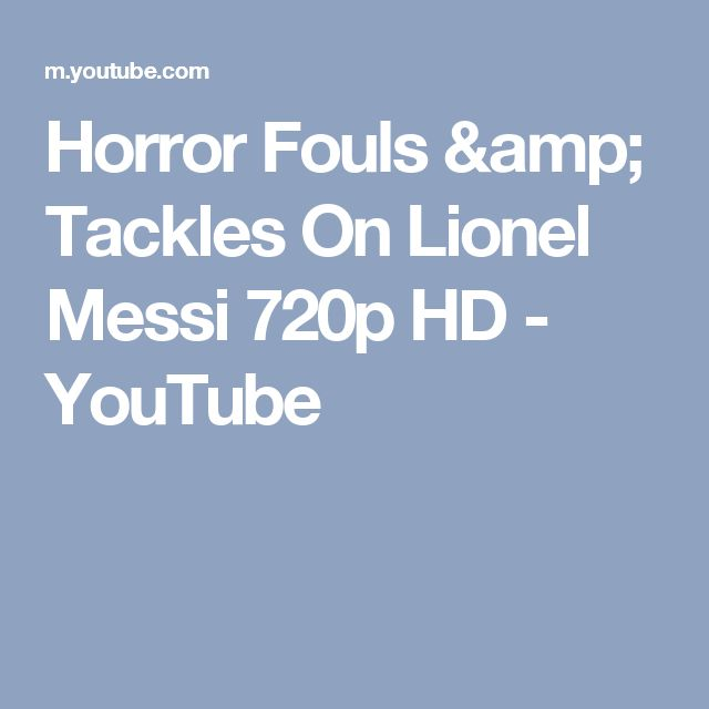 Horror Fouls & Tackles On Lionel Messi 720p HD - YouTube