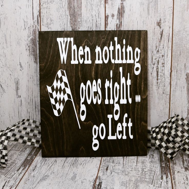 When nothing goes right go left. Racing sign. Lightweight great for R.V.,Dirt track,Fathers day, Gift,NASCAR,Race Track,Race Fan,Racing by Checkeredflagswag on Etsy (null)