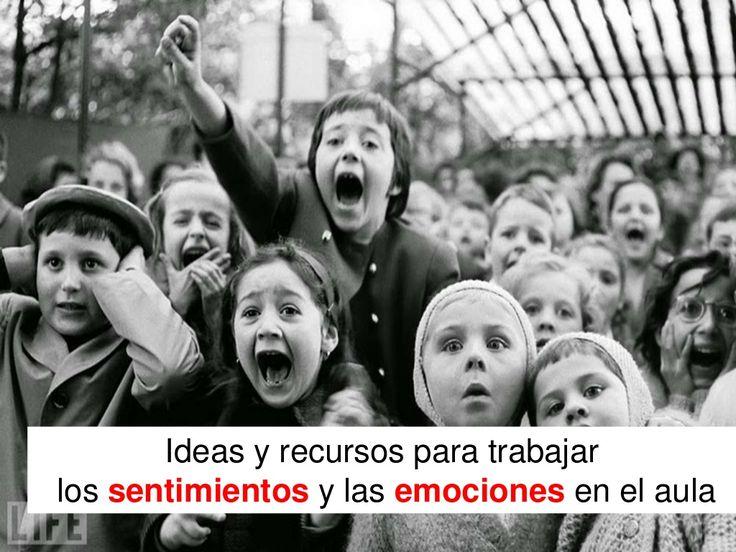Ideas y recursos para trabajar las emociones y sentimientos en el aula by Ana Basterra via slideshare