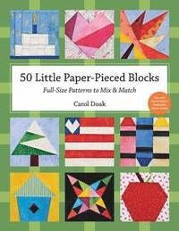 '50 Little Paper-Pieced Blocks' shows you how to create perfectly-pieced miniature quilt blocks in a variety of themes, from hearts and flowers to airplanes and birthday cakes.