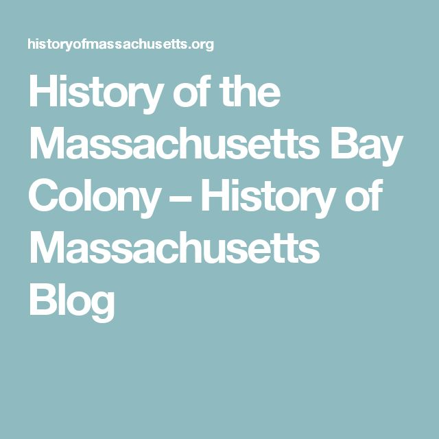 History of the Massachusetts Bay Colony – History of Massachusetts Blog
