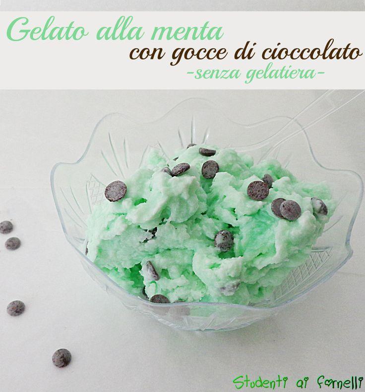 gelato alla menta e cioccolato ricetta senza gelatiera gelato fatto in casa