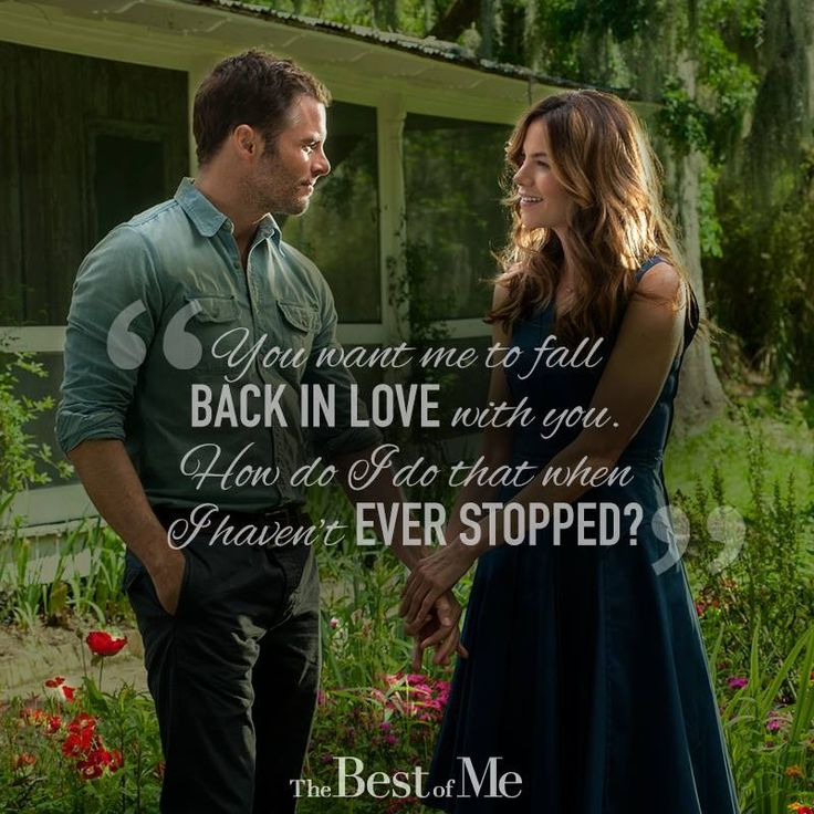 """""""You want me to fall back in love with you? How do I do that when I haven't ever stopped?"""" #quote #thebestofme"""