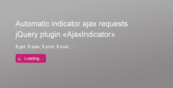 Auto Ajax Loader Indicator . A simple plugin to automatically display ajax requests using jQuery with highly configurable. In the code of your script you don't need any more support indication to the user requests. The plugin will do everything