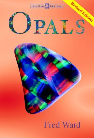 Opals (Fred Ward Gem Book) by Fred Ward