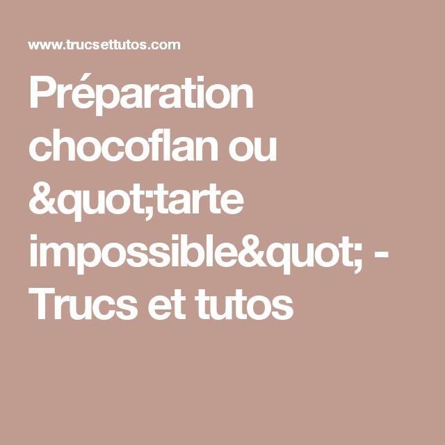"""Préparation chocoflan ou """"tarte impossible"""" - Trucs et tutos"""