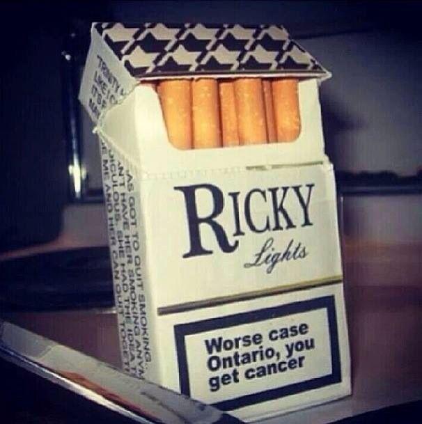 Trailer Park Boys - Ricky Lights, Worse case Ontario, you get cancer. cigarettes