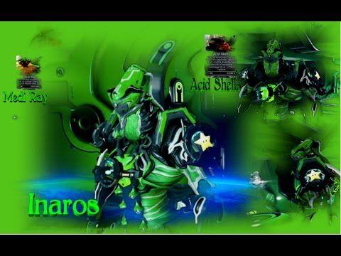 Warframe PC INAROS{The Mods Medi Ray&Acid Shells&Sobek}