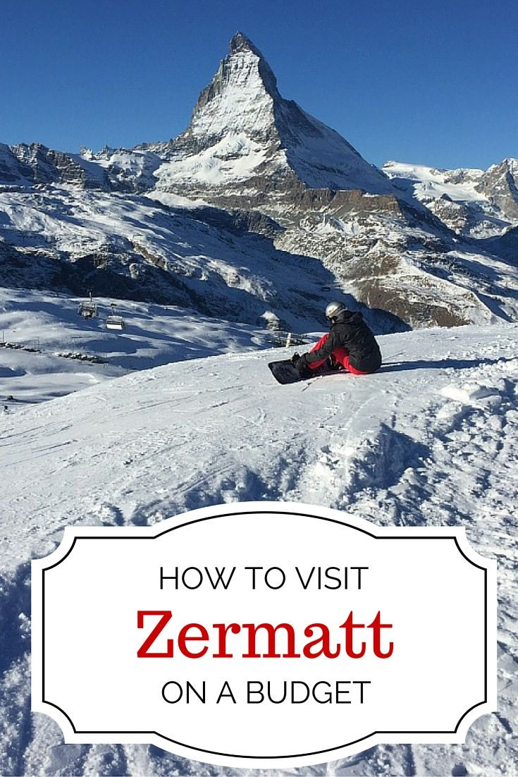 Travel tips for how to visit beautiful Zermatt, Switzerland on a budget.