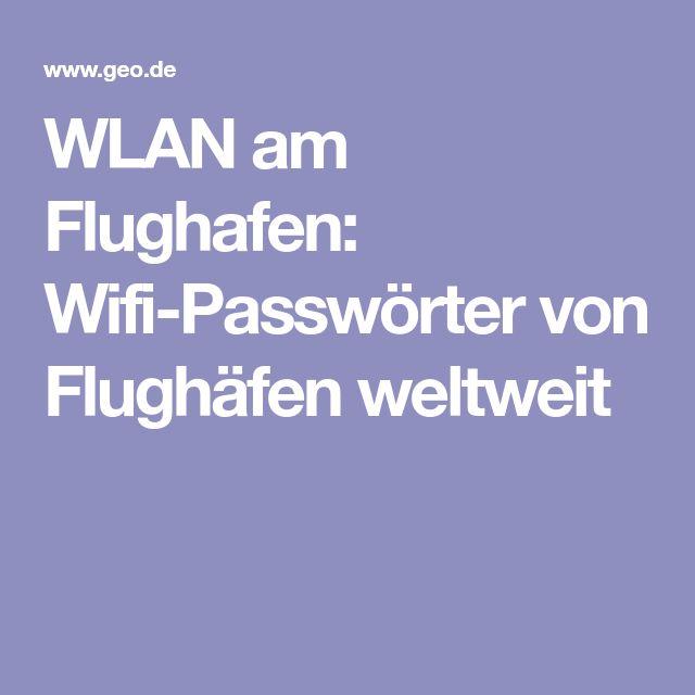 WLAN am Flughafen: Wifi-Passwörter von Flughäfen weltweit