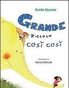"""""""Grande piccolo così cosi"""" di Guido Quarzo"""