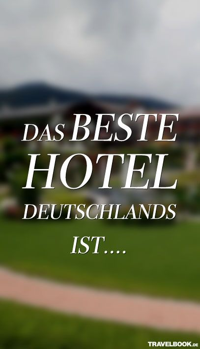 die besten hotels in deutschland deutschland hotel deutschland deutschland und urlaub. Black Bedroom Furniture Sets. Home Design Ideas