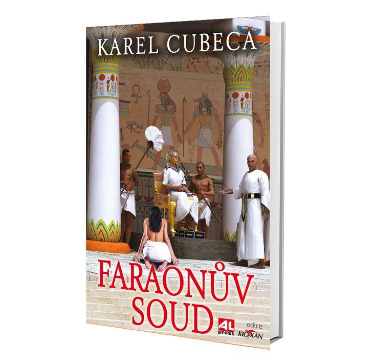 FARAONŮV SOUD - Karel Cubeca https://www.alpress.cz/faraonuv-soud/