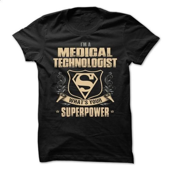 MEDICAL-TECHNOLOGIST - Superpower - #mens shirts #t shirt company. I WANT THIS => https://www.sunfrog.com/No-Category/MEDICAL-TECHNOLOGIST--Superpower.html?60505