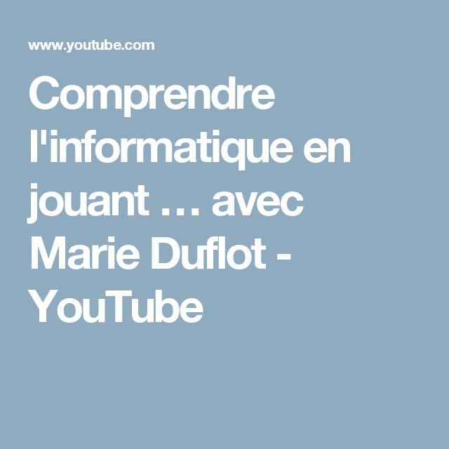 Comprendre l'informatique en jouant … avec Marie Duflot - YouTube