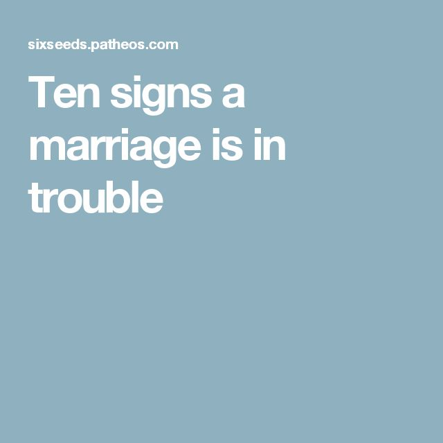 Ten signs a marriage is in trouble