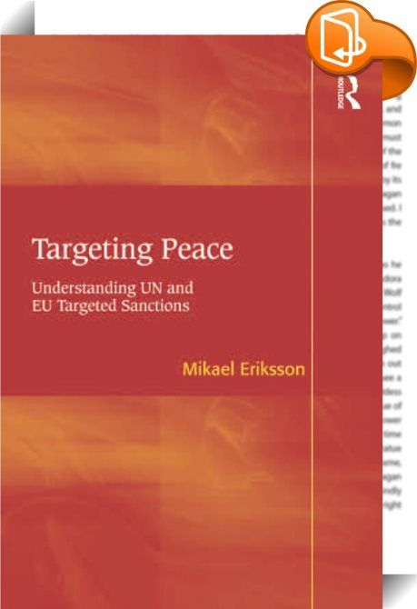 Targeting Peace    :  In recent years, the international community has increasingly come to abandon the use of comprehensive sanctions in favour of targeted sanctions. Unlike adopting a coercive strategy on entire states, actors like the United Nations (UN) and the European Union (EU)  have come to resort to measures that are aimed at individuals, groups and government members. Targeted sanctions involve adopting measures such as asset freezes, travel bans, commodity sanctions, as well...